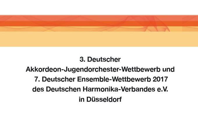 3. Deutscher Akkordeon-Jugendorchester-Wettbewerb und 7. Deutscher Ensemble Wettbewerb am 27. Mai 2017