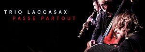 Trio Laccasax - Passe Partout